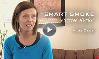 Watch Vicki's Smart Smoke Testimonial